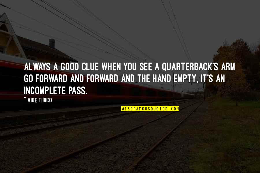 Tirico Quotes By Mike Tirico: Always a good clue when you see a