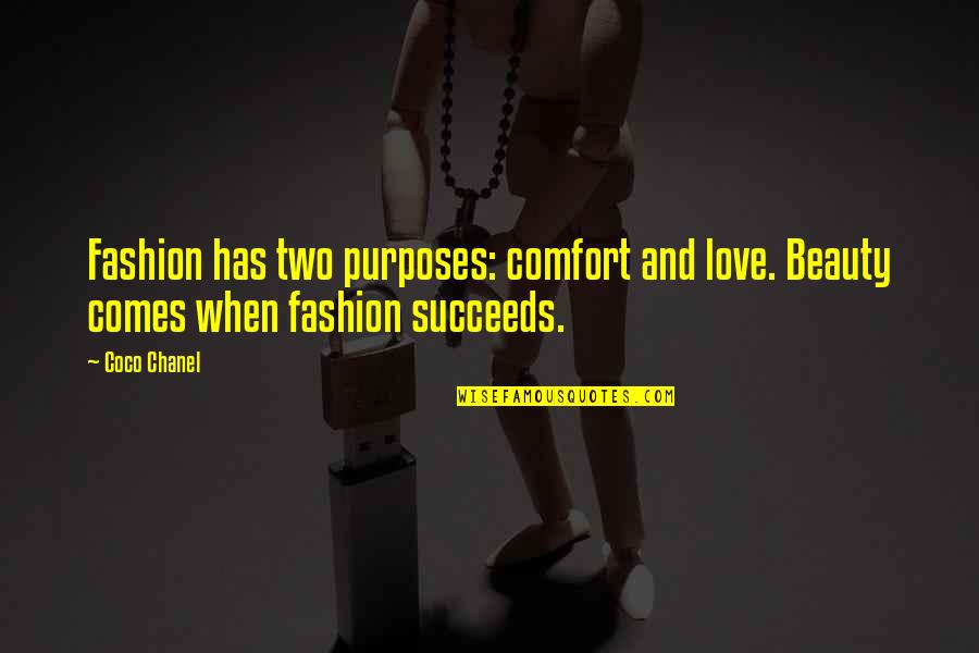 Titanic Survivors Quotes By Coco Chanel: Fashion has two purposes: comfort and love. Beauty