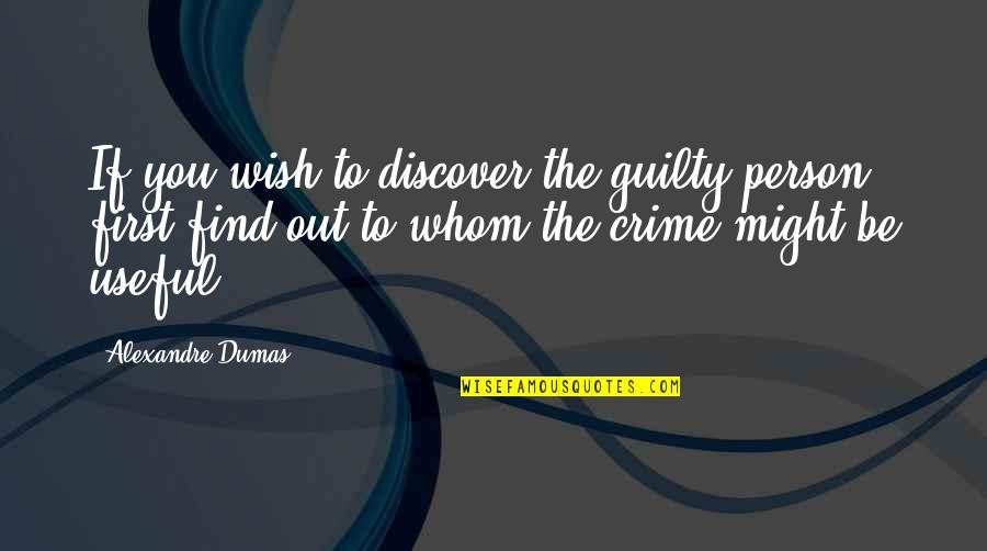 Titles Underlined Or Italicized Or Quotes By Alexandre Dumas: If you wish to discover the guilty person,