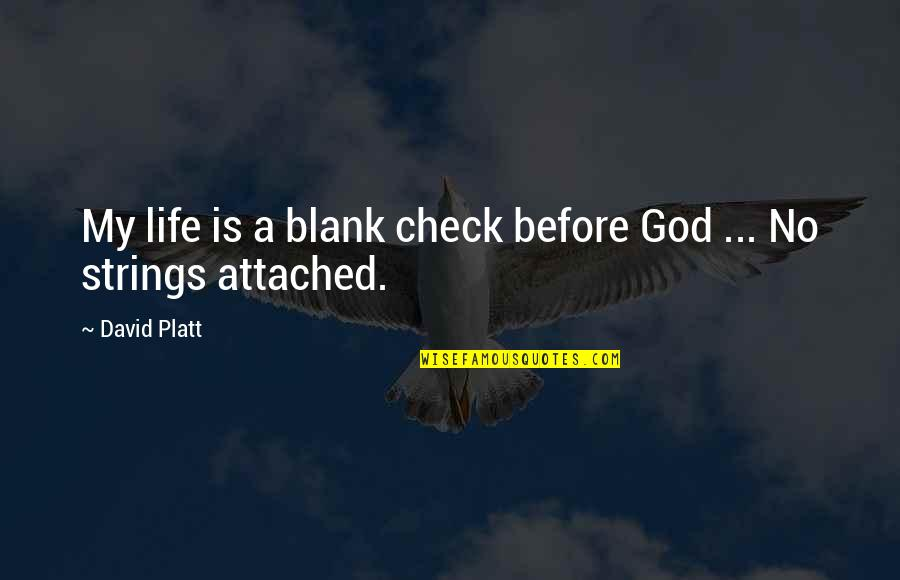 Titles Underlined Or Italicized Or Quotes By David Platt: My life is a blank check before God