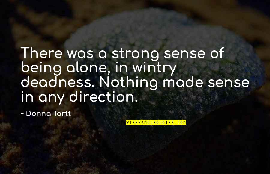 Titles Underlined Or Italicized Or Quotes By Donna Tartt: There was a strong sense of being alone,