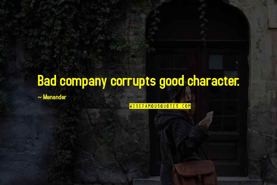 Titles Underlined Or Italicized Or Quotes By Menander: Bad company corrupts good character.