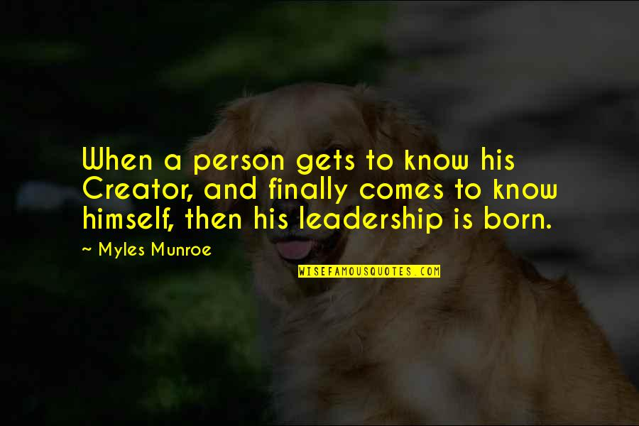 Titles Underlined Or Italicized Or Quotes By Myles Munroe: When a person gets to know his Creator,