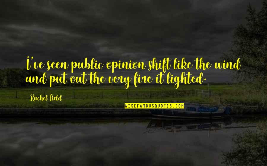 Titles Underlined Or Italicized Or Quotes By Rachel Field: I've seen public opinion shift like the wind