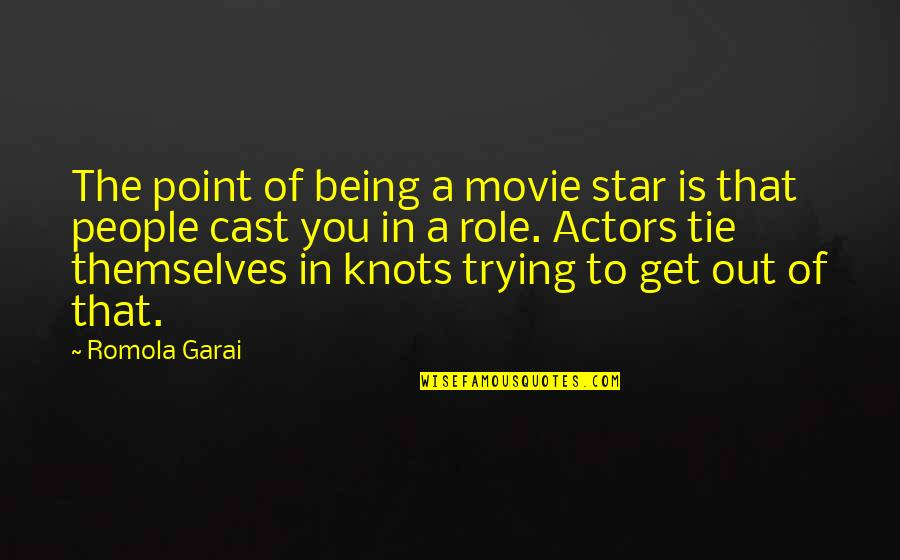 Titties Quotes By Romola Garai: The point of being a movie star is