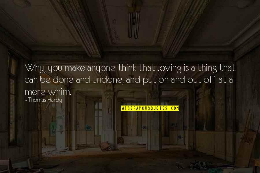 Titty Quotes By Thomas Hardy: Why, you make anyone think that loving is