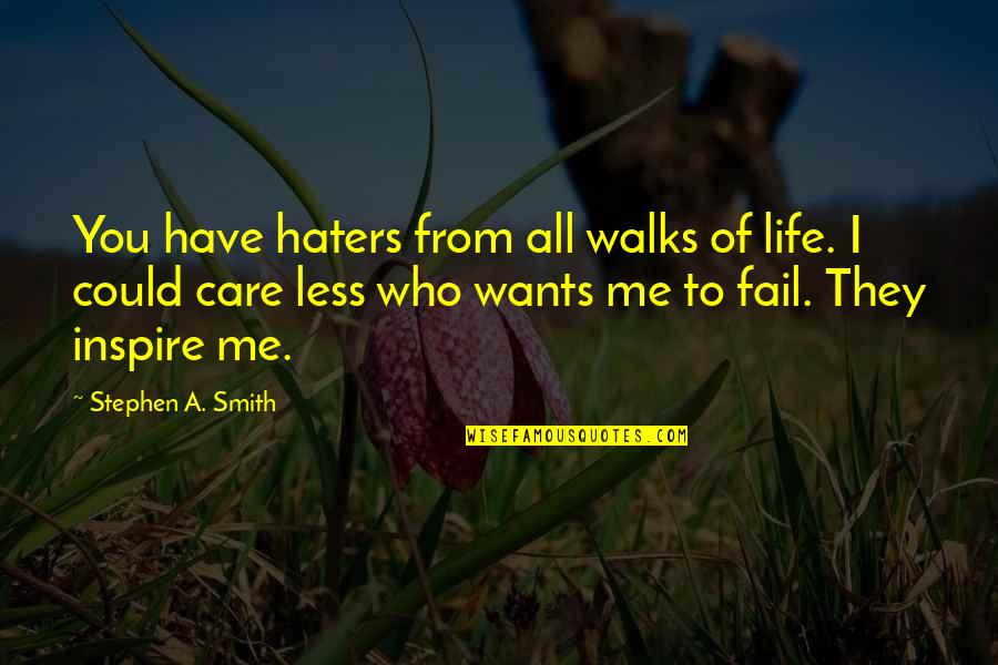 To All Haters Quotes By Stephen A. Smith: You have haters from all walks of life.
