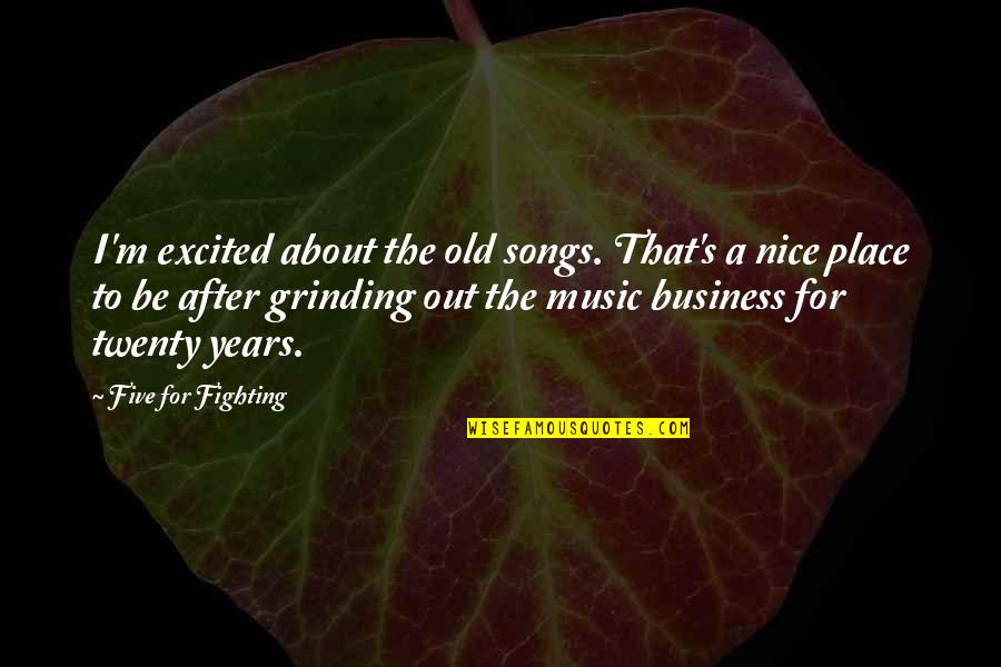 To Be Nice Quotes By Five For Fighting: I'm excited about the old songs. That's a