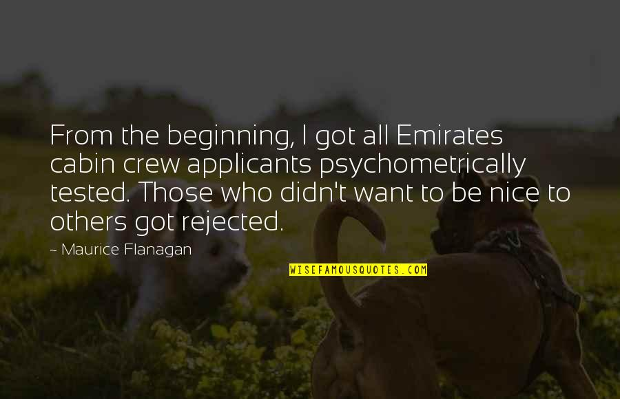 To Be Nice Quotes By Maurice Flanagan: From the beginning, I got all Emirates cabin