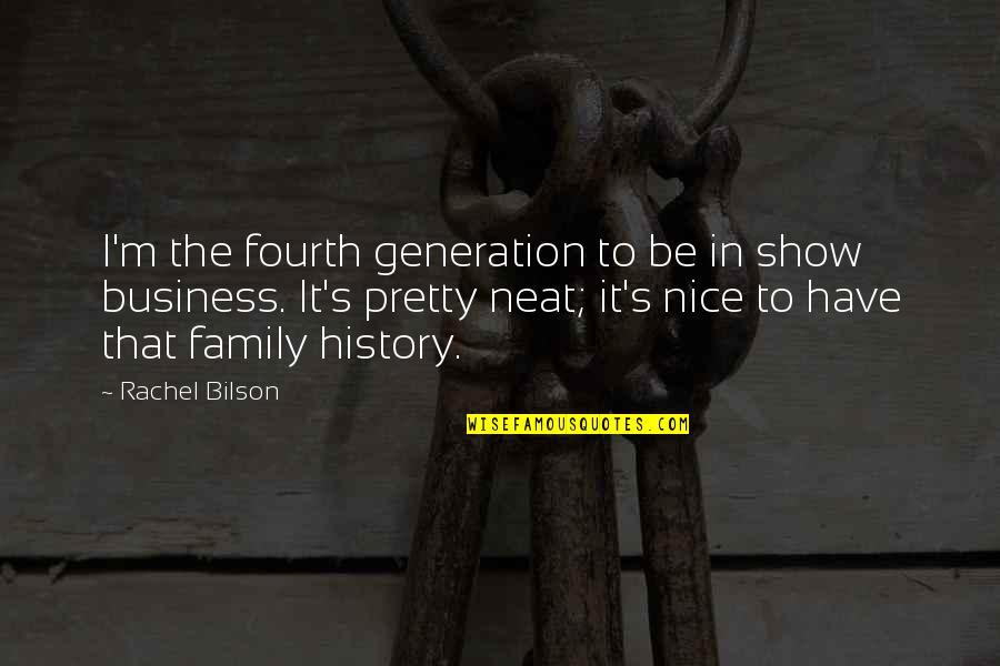 To Be Nice Quotes By Rachel Bilson: I'm the fourth generation to be in show