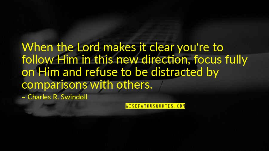 To Be With You Quotes By Charles R. Swindoll: When the Lord makes it clear you're to