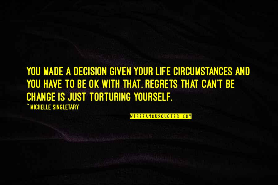 To Be With You Quotes By Michelle Singletary: You made a decision given your life circumstances
