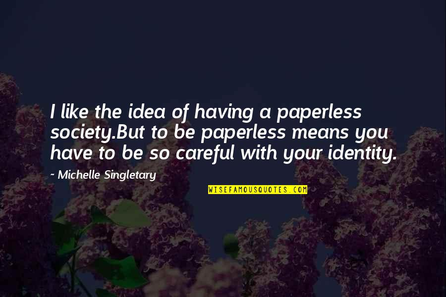 To Be With You Quotes By Michelle Singletary: I like the idea of having a paperless