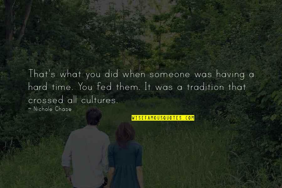 To Cheer Someone Up Quotes By Nichole Chase: That's what you did when someone was having