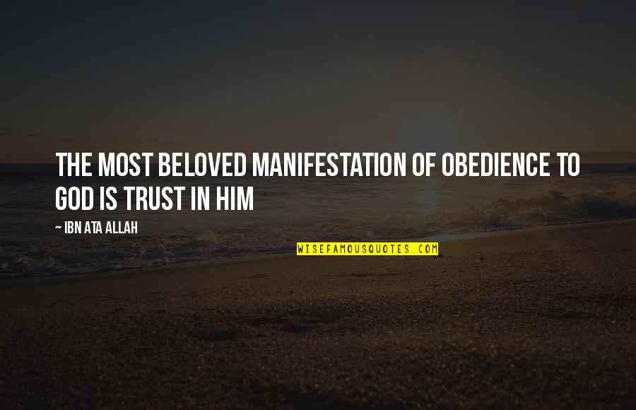 To His Coy Mistress Carpe Diem Quotes By Ibn Ata Allah: The most beloved manifestation of obedience to God