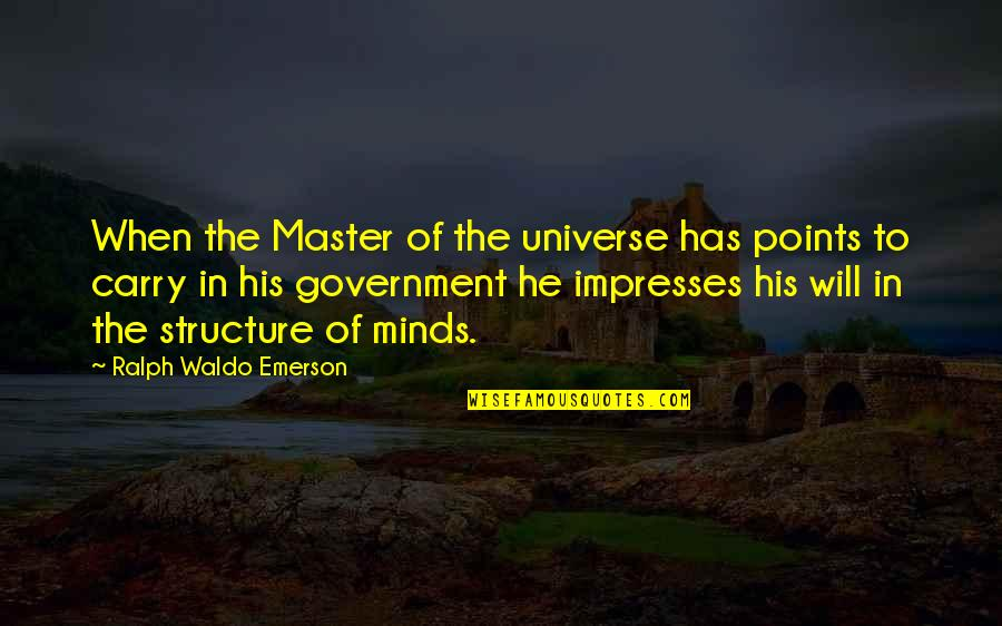 To His Ex Quotes By Ralph Waldo Emerson: When the Master of the universe has points