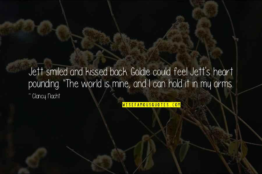 To Hold You In My Arms Quotes By Clancy Nacht: Jett smiled and kissed back. Goldie could feel