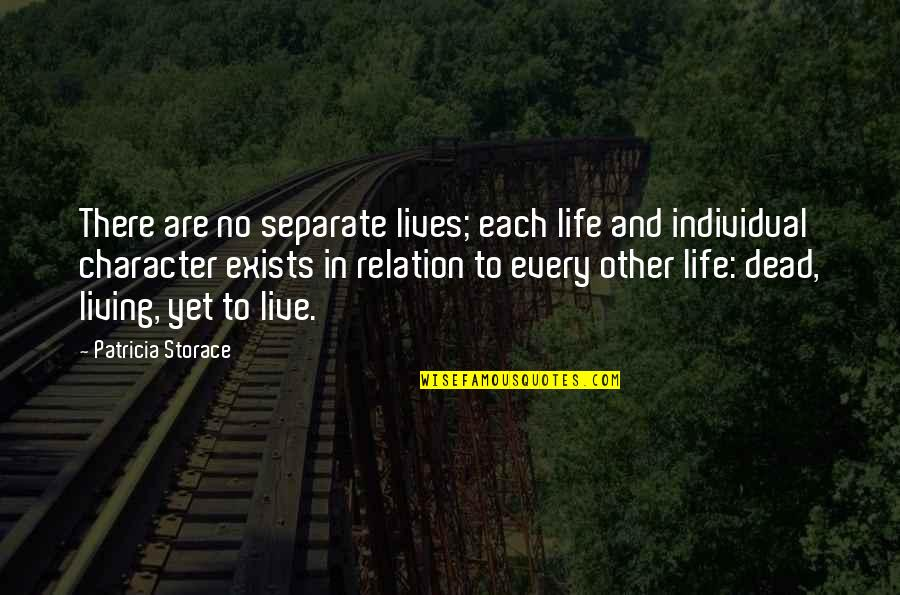 To Live Life Quotes By Patricia Storace: There are no separate lives; each life and