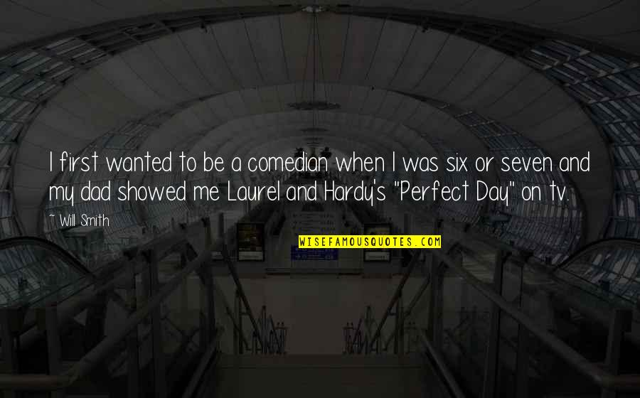 To Me You Re Perfect Quotes By Will Smith: I first wanted to be a comedian when