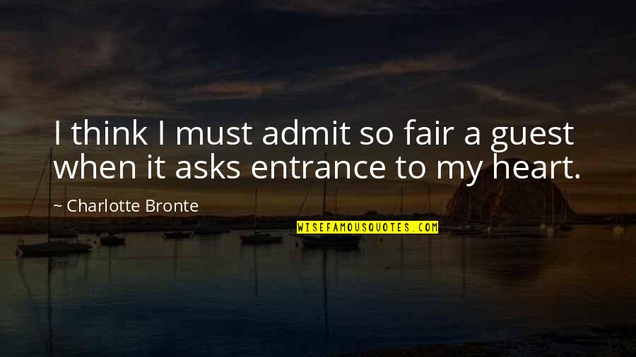 To My Love Quotes By Charlotte Bronte: I think I must admit so fair a