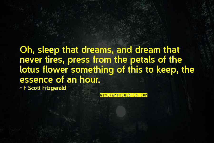 To Sleep Quotes By F Scott Fitzgerald: Oh, sleep that dreams, and dream that never