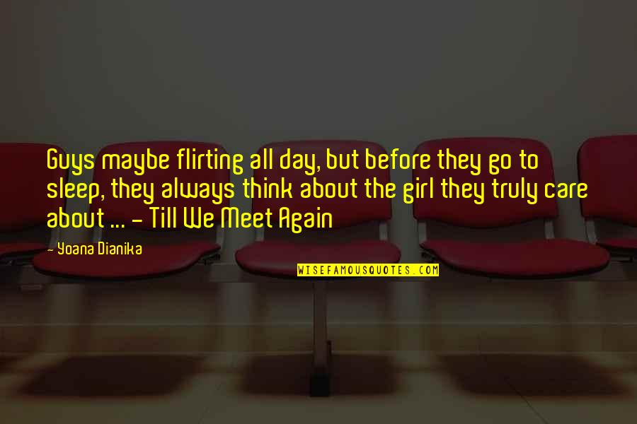 To Sleep Quotes By Yoana Dianika: Guys maybe flirting all day, but before they
