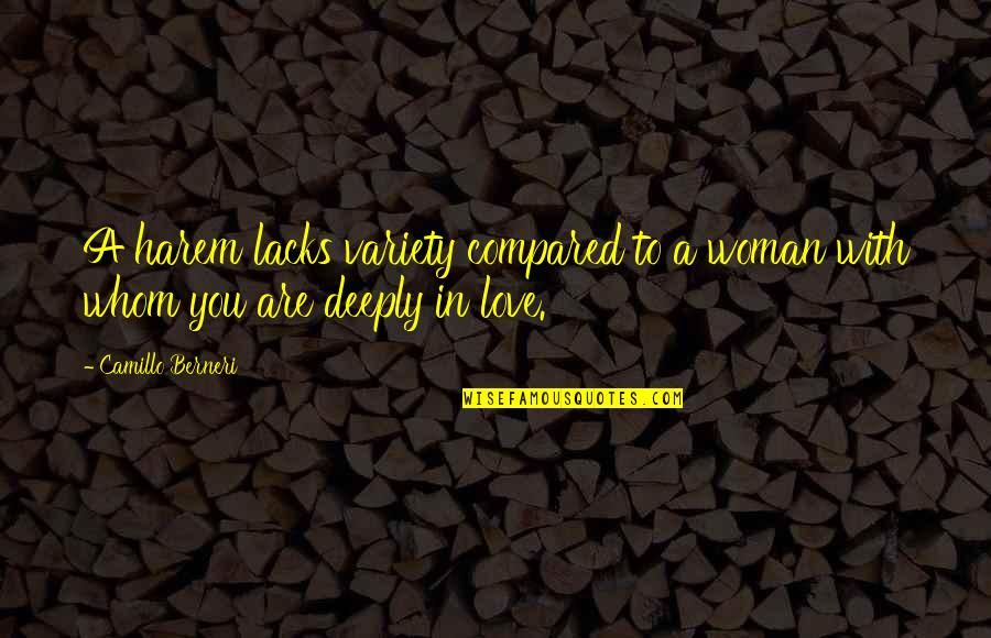 To Whom You Love Quotes By Camillo Berneri: A harem lacks variety compared to a woman
