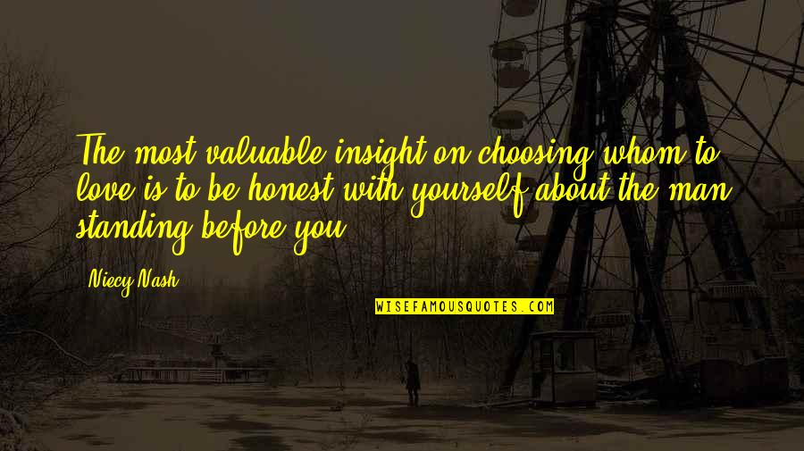 To Whom You Love Quotes By Niecy Nash: The most valuable insight on choosing whom to