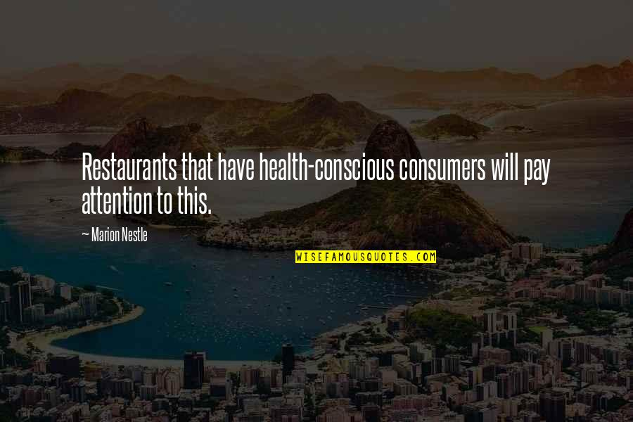 Tobacco Industry Quotes By Marion Nestle: Restaurants that have health-conscious consumers will pay attention