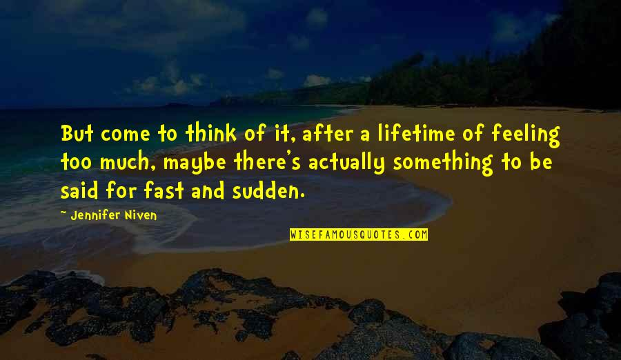 Toby Harrah Quotes By Jennifer Niven: But come to think of it, after a