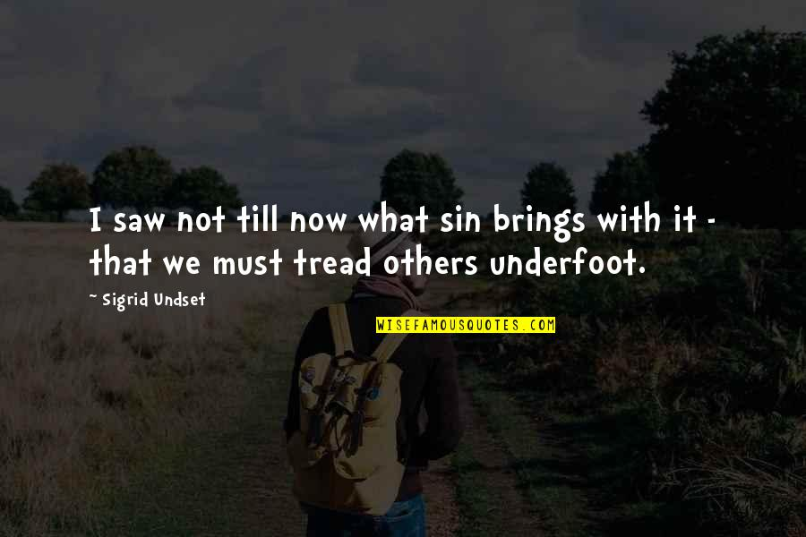 Toby Harrah Quotes By Sigrid Undset: I saw not till now what sin brings