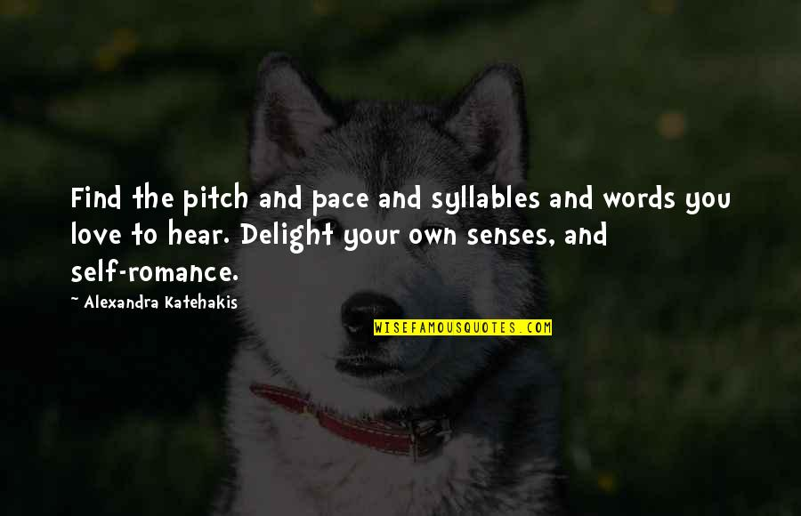 Tocaron Quotes By Alexandra Katehakis: Find the pitch and pace and syllables and