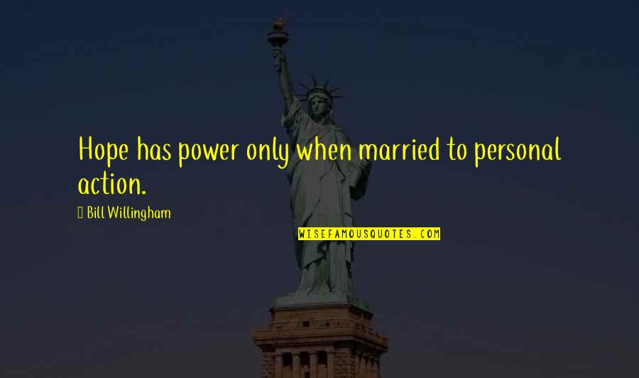 Today Being A Gift Quotes By Bill Willingham: Hope has power only when married to personal