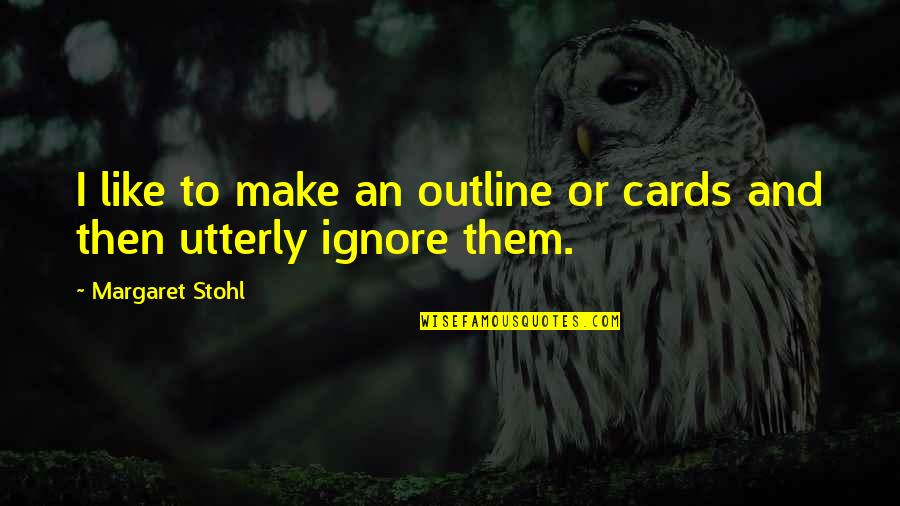 Today Being A Gift Quotes By Margaret Stohl: I like to make an outline or cards