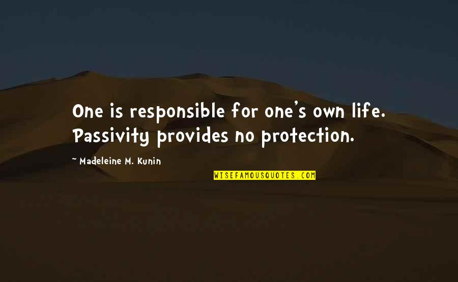 Today Is My Son Birthday Quotes By Madeleine M. Kunin: One is responsible for one's own life. Passivity