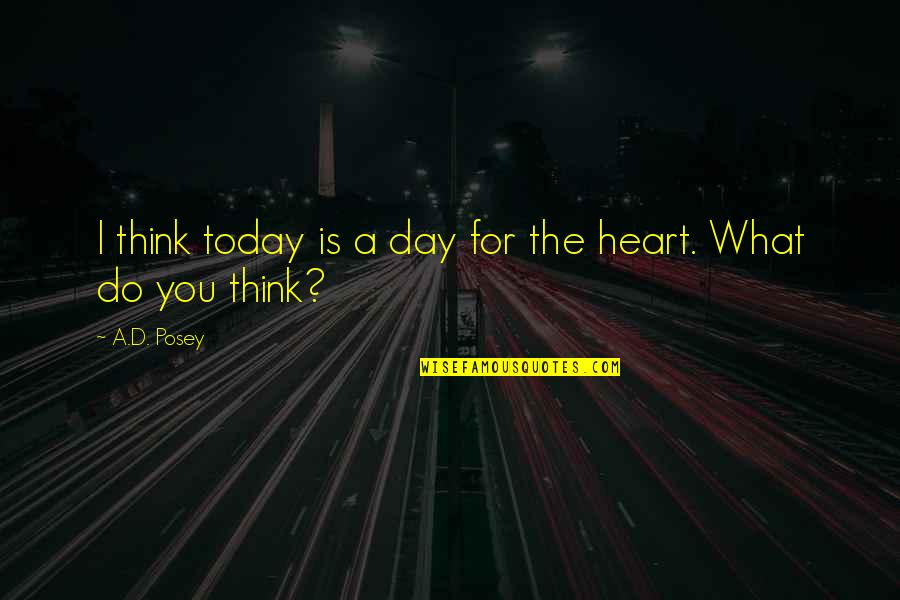 Today Is Your Day Inspirational Quotes By A.D. Posey: I think today is a day for the
