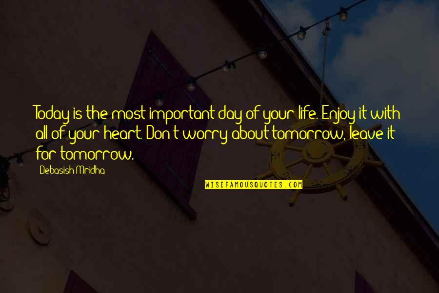 Today Is Your Day Inspirational Quotes By Debasish Mridha: Today is the most important day of your