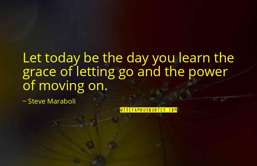 Today Is Your Day Inspirational Quotes By Steve Maraboli: Let today be the day you learn the