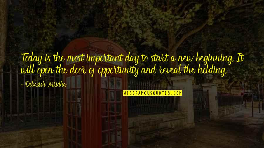 Today New Day Inspirational Quotes By Debasish Mridha: Today is the most important day to start