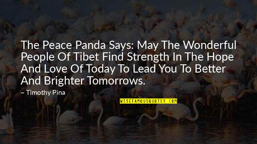 Today Was Wonderful Quotes By Timothy Pina: The Peace Panda Says: May The Wonderful People