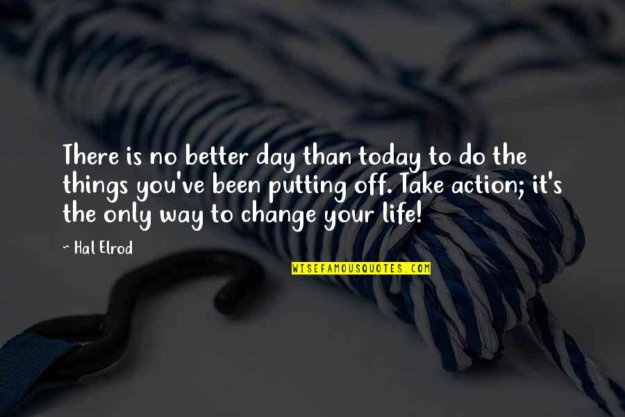 Today's A Better Day Quotes By Hal Elrod: There is no better day than today to