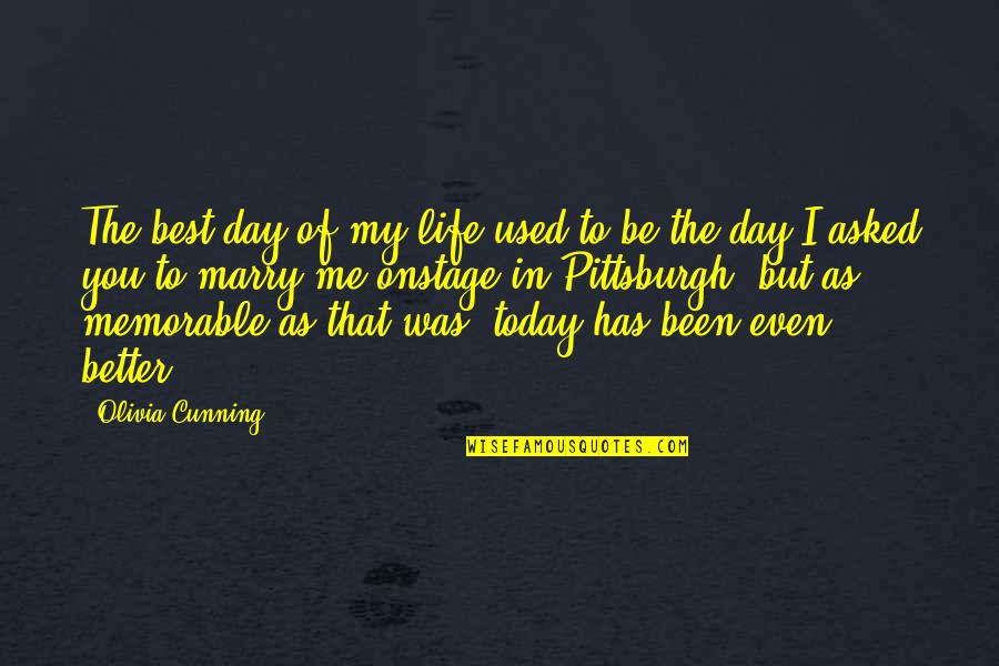 Today's A Better Day Quotes By Olivia Cunning: The best day of my life used to