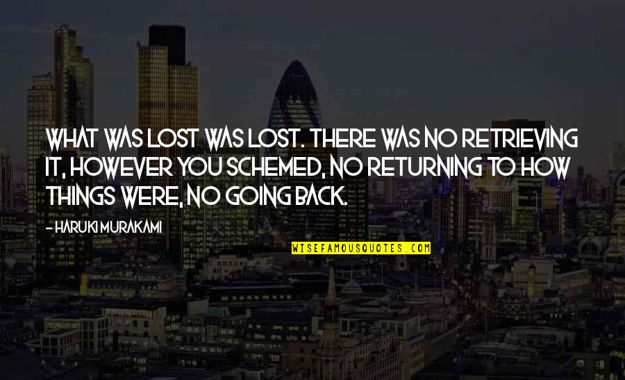 Toddler Girl Birthday Quotes By Haruki Murakami: What was lost was lost. There was no