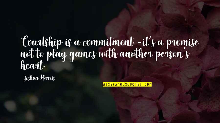 Toddler Wall Quotes By Joshua Harris: Courtship is a commitment -it's a promise not