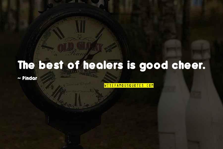 Todo Es Posible Quotes By Pindar: The best of healers is good cheer.