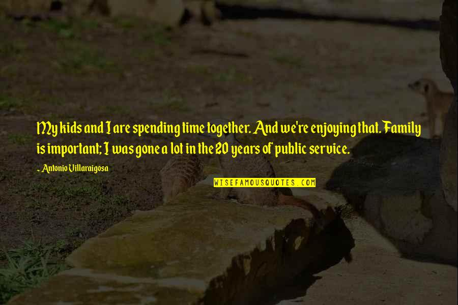 Together We Are Quotes By Antonio Villaraigosa: My kids and I are spending time together.