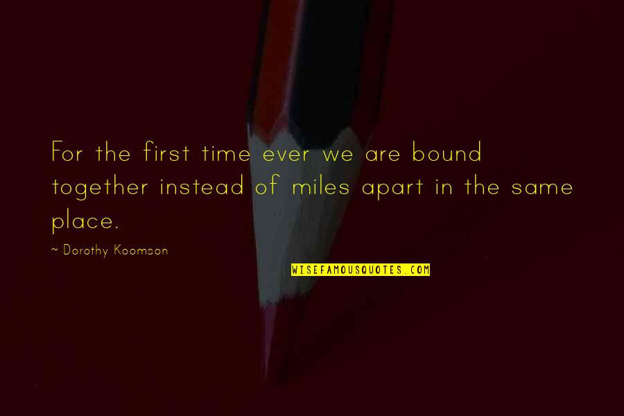 Together We Are Quotes By Dorothy Koomson: For the first time ever we are bound