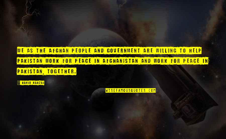 Together We Are Quotes By Hamid Karzai: We as the Afghan people and government are