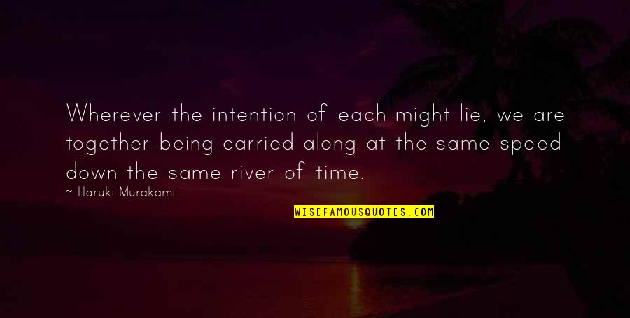 Together We Are Quotes By Haruki Murakami: Wherever the intention of each might lie, we