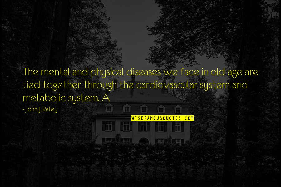Together We Are Quotes By John J. Ratey: The mental and physical diseases we face in